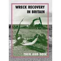 WRECK RECOVERY IN BRITAIN THEN AND NOW - IN STOCK NOW