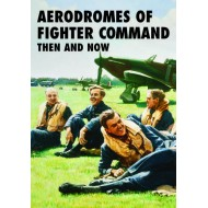 AERODROMES OF FIGHTER COMMAND THEN AND NOW