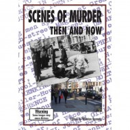 SCENES OF MURDER THEN AND NOW